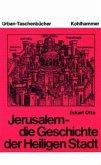 Jerusalem - die Geschichte der Heiligen Stadt