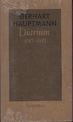 Diarium 1917 bis 1933 - Hauptmann, Gerhart