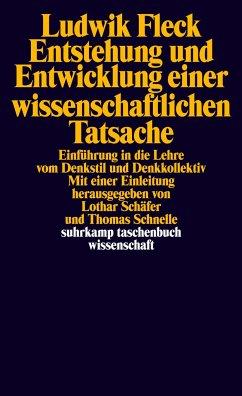 Entstehung und Entwicklung einer wissenschaftlichen Tatsache - Fleck, Ludwik