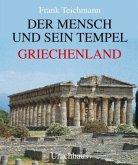 Der Mensch und sein Tempel. Griechenland