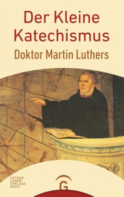 Der Kleine Katechismus Doktor Martin Luthers - Luther, Martin