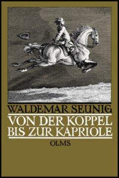 Von der Koppel bis zur Kapriole - Seunig, Waldemar