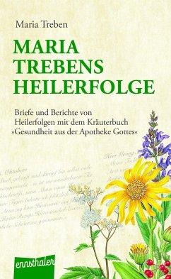 Maria Trebens Heilerfolge - Treben, Maria