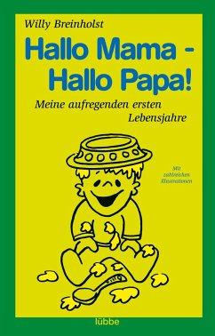 Hallo Mama - Hallo Papa! - Breinholst, Willy