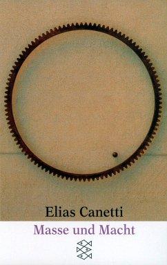 Masse und Macht - Canetti, Elias