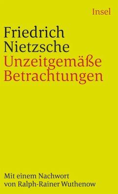 Unzeitgemäße Betrachtungen - Nietzsche, Friedrich
