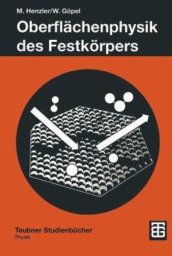 Oberflächenphysik des Festkörpers - Henzler, Martin; Göpel, Wolfgang