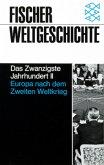 Das Zwanzigste Jahrhundert II. Europa nach dem Zweiten Weltkrieg. 1945 - 1982