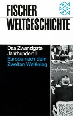 Das Zwanzigste Jahrhundert II. Europa nach dem Zweiten Weltkrieg. 1945 - 1982 - Benz, Wolfgang (Hrsg.)