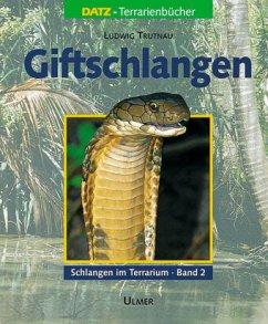 Schlangen im Terrarium 2. Giftschlangen - Trutnau, Ludwig