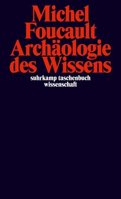 Archäologie des Wissens - Foucault, Michel