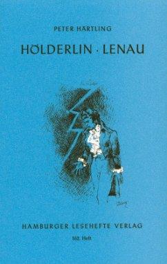 Hölderlin, Lenau. Erzählte Annäherungen