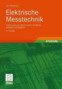 Elektrische Messtechnik - Bergmann, Kurt