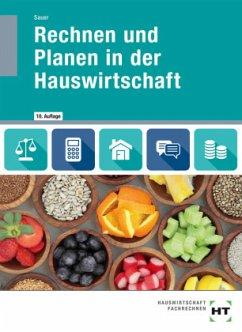 Rechnen und Planen in der Hauswirtschaft - Sauer, Ingeborg