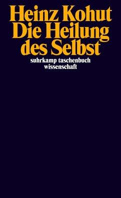 Die Heilung des Selbst - Kohut, Heinz