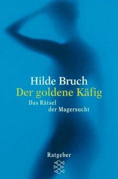 Der goldene Käfig - Bruch, Hilde