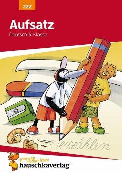 Aufsatz 3. Klasse. Geschichten erzählen - Sachtexte schreiben. RSR - Widmann, Gerhard