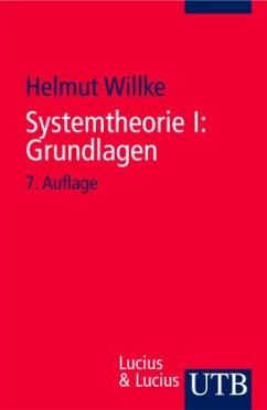 Systemtheorie 1. Grundlagen - Willke, Helmut