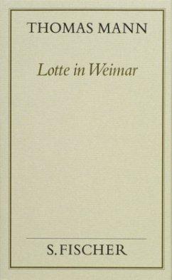 Lotte in Weimar - Mann, Thomas