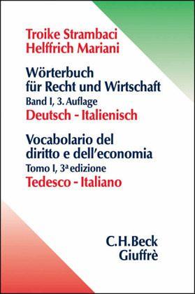 Wörterbuch 1 für Recht und Wirtschaft. Deutsch - Italienisch - Troike Strambaci, Hannelore; Helffrich Mariani, Elisabeth G.