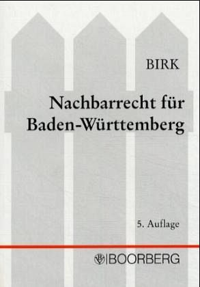 nachbarrecht nrr f r baden w rttemberg kommentar von hans j rg birk fachbuch. Black Bedroom Furniture Sets. Home Design Ideas