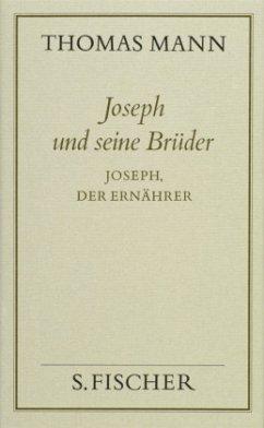Joseph, der Ernährer / Joseph und seine Brüder, 4 Bde. Bd.4 - Mann, Thomas
