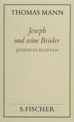 Joseph und seine Brüder III. Joseph in Ägypten ( Frankfurter Ausgabe) - Mann, Thomas