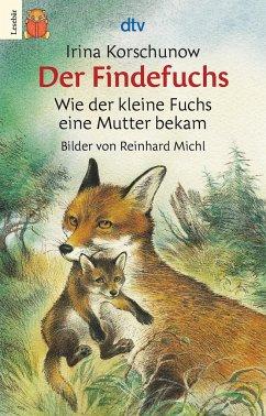 Der Findefuchs - Korschunow, Irina; Michl, Reinhard