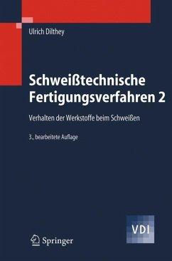 Schweißtechnische Fertigungsverfahren 2 - Dilthey, Ulrich