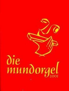 Die Mundorgel. Textausgabe
