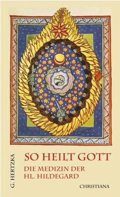 So heilt Gott - Hertzka, Gottfried