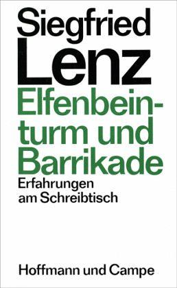 Elfenbeinturm und Barrikade - Lenz, Siegfried