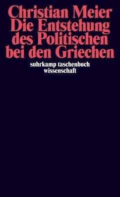 Die Entstehung des Politischen bei den Griechen - Meier, Christian