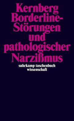 Borderline-Störungen und pathologischer Narzißmus - Kernberg, Otto F.