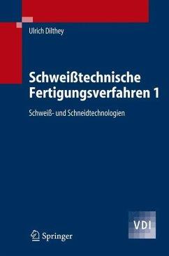 Schweißtechnische Fertigungsverfahren 1 - Dilthey, Ulrich