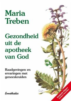 Gezondheit mit de Apotheek van God. Niederländische Ausgabe - Treben, Maria