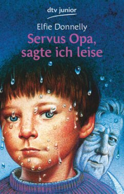 Servus Opa, sagte ich leise - Donnelly, Elfie