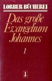 Das große Evangelium Johannes 1