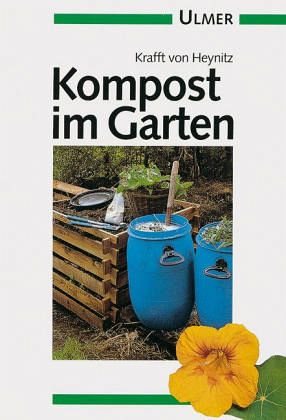 kompost im garten von krafft von heynitz buch. Black Bedroom Furniture Sets. Home Design Ideas