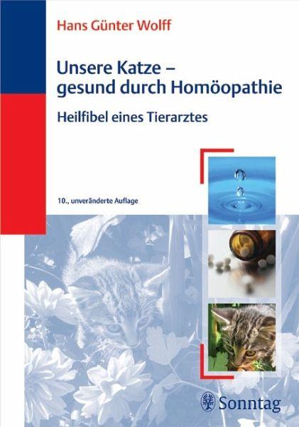 Unsere Katze - gesund durch Homöopathie - Wolff, H. G.