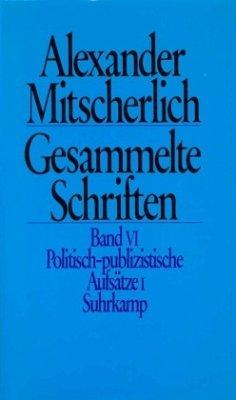 Politisch-publizistische Aufsätze / Gesammelte Schriften, 10 Bde. 6, Tl.1 - Mitscherlich, Alexander