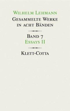 Gesammelte Werke in acht Bänden / Essays II - Lehmann, Wilhelm
