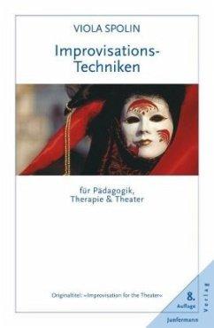 Improvisationstechniken für Pädagogik, Therapie...