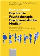 Kompendium Psychiatrie, Psychotherapie, Psychosomatische Medizin - Freyberger, H.J. / Schneider, W. / Stieglitz, R.-D. / Miyakawa, Y. (eds.)