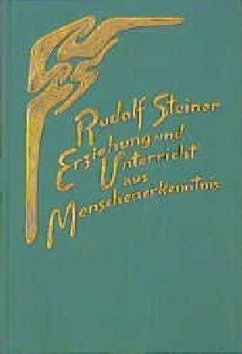 Erziehung und Unterricht aus Menschenerkenntnis - Steiner, Rudolf