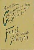 Faust, der strebende Mensch / Geisteswissenschaftliche Erläuterungen zu Goethes 'Faust', 2 Bde. Bd.1