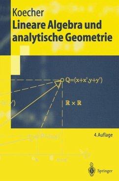 Lineare Algebra und analytische Geometrie - Koecher, Max