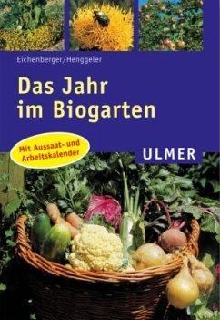 Das Jahr im Biogarten - Eichenberger, Rosmarie; Henggeler, Silvia