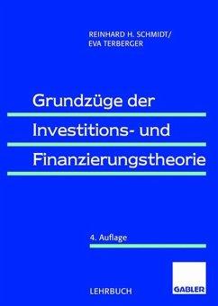 Grundzüge der Investitions- und Finanzierungstheorie - Schmidt, Reinhard H.; Terberger, Eva