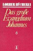 Das große Evangelium Johannes